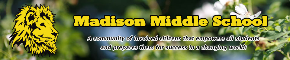 James Madison Middle School - A community of involved citizens that empowers all students and prepares them for success in a changing world!